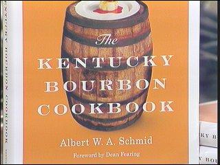 The Kentucky Bourbon Cookbook, by Chef albert Schmid