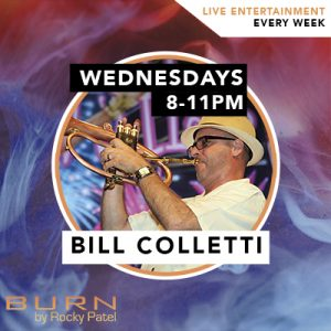 Bill Colletti Live at BURN by Rocky Patel