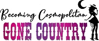 Becoming Cosmopolitan: Gone Country